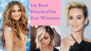 Best Hairstyles for Women – 101 Haircut and Hairstyle Ideas